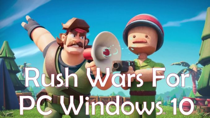 Rush Wars For PC Windows 10